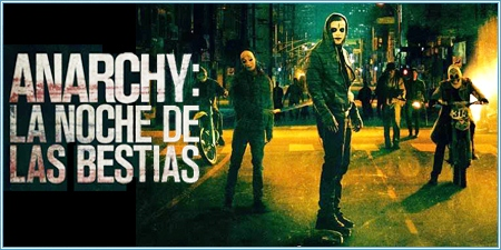 Anarchy: La noche de las bestias (The purge: Anarchy)