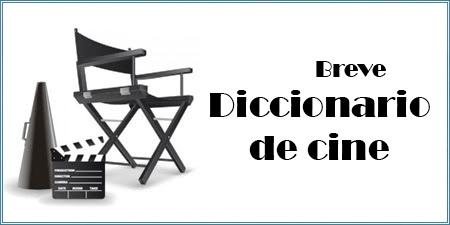Breve diccionario de cine