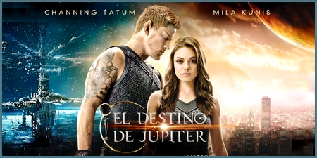 El destino de Júpiter (Jupiter ascending)
