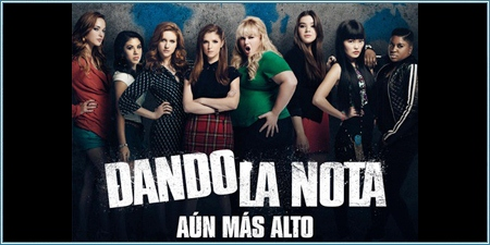 Dando la nota: Aún más alto (Pitch perfect 2)