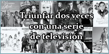 Triunfar con una serie de televisión... dos veces