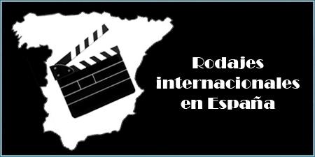 Rodajes internacionales en España
